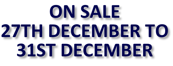 ON SALE 27TH DECEMBER TO 31ST DECEMBER