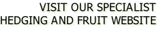 VISIT OUR SPECIALIST HEDGING AND FRUIT WEBSITE