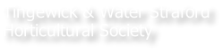 Tingewick & Water Straford Horticultural Society