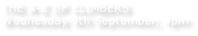 THE A-Z OF CLIMBERS Wednesday 9th September, 4pm